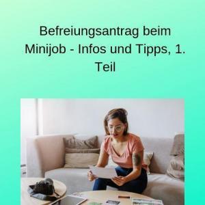 Befreiungsantrag beim Minijob - Infos und Tipps, 1. Teil