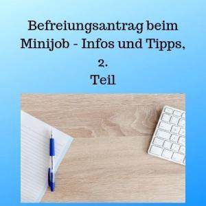 Befreiungsantrag beim Minijob - Infos und Tipps, 2. Teil