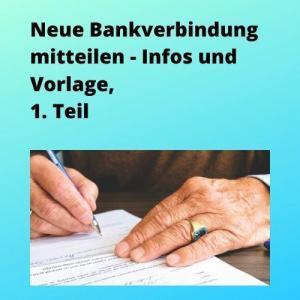 Neue Bankverbindung mitteilen - Infos und Vorlage, 1. Teil