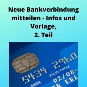 Neue Bankverbindung mitteilen - Infos und Vorlage, 2. Teil