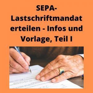 SEPA-Lastschriftmandat erteilen - Infos und Vorlage, Teil I