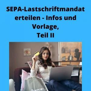 SEPA-Lastschriftmandat erteilen - Infos und Vorlage, Teil II