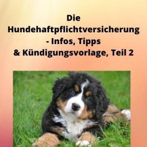 Die Hundehaftpflichtversicherung - Infos, Tipps & Kündigungsvorlage, Teil 2